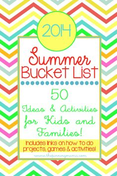 2014 Summer Bucket List: 50 Ideas & Activities for Kids