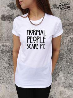 Normal People Scare Me Tshirt Top American por TheIconicDesignCo