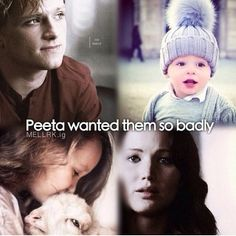 Peeta wanted children so badly.