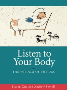 Listen to Your Body: The Wisdom of the Dao by Bisong Guo, http://www.amazon.com/dp/0824824660/ref=cm_sw_r_pi_dp_wVOFqb0P0JBH8