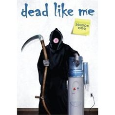 Canceled by Stupid People: Dead Like Me (2003)