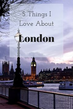The five things I love most about London