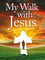 MY WALK WITH JESUS.