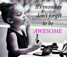 Happy monday girls keep up the good work makeup lipstick Monday Inspirational Quotes, Happy Monday Quotes, Monday Humor Quotes, Sunday Quotes Funny, Its Friday Quotes, Morning Quotes, Motivational Quotes, Funny Quotes, Funny Monday