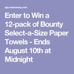 Enter to Win a 12-pack of Bounty Select-a-Size Paper Towels - Ends August 10th at Midnight