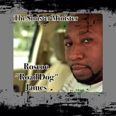 """We got 2 days before the Big Show"""", so come see ya boy Roscoe """"Road Dog"""" James in action!  """"The Sinister Minister"""" @TBH Center 333 S. Jensen Dr. Hou, TX 77003. Sat. 8-2-14  8PM, Sun. 8-3-14 6PM V.I.P. are $30 pr-sl/$40 door, Gen. Ad. $20 pr-sl/$30 door  """"He did it in the dark now she's come to the light! What do you do when your dream fantasy turns into reality and knocks on your front door?""""   Get at me 4 tickets   Sam Sneed"""