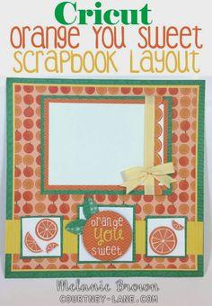 Cricut Orange You Sweet Scrapbook layout