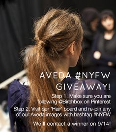 Re-pin any #Aveda image from our Hair board and include #NYFW for a chance to win a collection of our favorite products from Aveda!