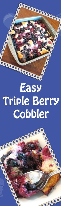 Easy Triple Berry Cobbler - made with frozen berries this recipe is super easy and quick, as well as delicious. Great for last-minute company.   delishable.net