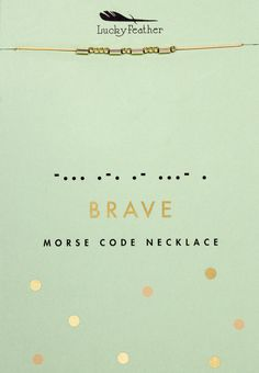 """""""BRAVE MORSE CODE necklace represents a subtle, secret reminder to have courage and be strong."""" -Lucky Feather cord necklace Gold-tone Nickle free and non-reactive to skin Morse Code Tattoo, Modern Tattoos, Small Tattoos, Morse Code Bracelet, Art Deco Earrings, Maybe One Day, Friend Tattoos, Human Art, Tattoos With Meaning"""
