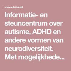Informatie- en steuncentrum over autisme, ADHD en andere vormen van neurodiversiteit. Met mogelijkheden voor lotgenotencontact.