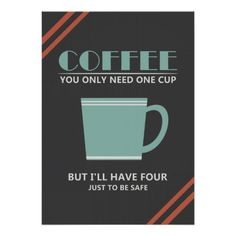 Coffee - You only need one cup . But I'll have four just to be safe. Visit Careful Coffee for your dose of coffee humor. Coffee Talk, Coffee Is Life, I Love Coffee, Coffee Break, My Coffee, Morning Coffee, Coffee Shop, Coffee Cups, Coffee Lovers