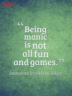 bipolar disorder quotes: Being manic is not all fun and games. Bipolar Disorder Quotes, People With Bipolar Disorder, Bipolar Quotes, Living With Bipolar Disorder, Anxiety Disorder, Mania Bipolar, Bipolar Symptoms, Bipolar Awareness, Schizoaffective Disorder