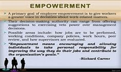 Employee empowerment is a powerful motivational tool because it touches the core of the human spirit that desires to be in control of one's destiny and to bring about a sense of self-created order in a chaotic world...