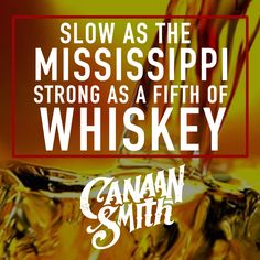 Slow as the Mississippi, Strong as a Fifth of Whiskey . Love You Like That ~ CS Country Songs, Country Life, Country Girls, Country Lyrics, Canaan Smith, Life Planner, Planner Diy, Military Love, Girls World