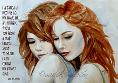 """I dreamed of meeting her all my life. An intimate friend, you know, a truly kindred spirit to whom I could confide my in most soul."" Anne of Green Gables Watercolor by Michal Madison Copyright 2013 (painting of two women with red hair holding one another, intense emotion, a lot of love)."