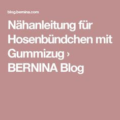 Nähanleitung für Hosenbündchen mit Gummizug › BERNINA Blog