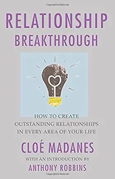 Relationship Breakthrough: How to Create Outstanding Relationships in Every Area of Your Life Tony Robbins Books, Feeling Happy, Your Life, Good Books, Feelings, Relationships, Challenges, Faces, Lovers