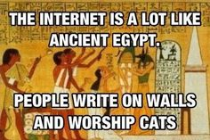 Funny story...i love cats so much my history teacher actually printed this up and gave it to me when we studied egypt. and this is highschool