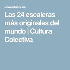 Las 24 escaleras más originales del mundo   Cultura Colectiva