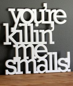 Etsy Spotlight: Quirky Handmade Signs From Oh Dier You're Killin' Me Smalls Acrylic Signs – The Frisky
