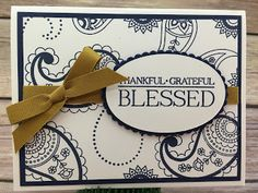 """This Thankful, Grateful, Blessed card uses Stampin' Up!'s Paisleys & Posies stamp set and the Delightful Dijon 3/8"""" Ribbon.  I also used the Layering Ovals Framelits.  #stamptherapist #stampinup  www.stampwithjennifer.blogspot.com"""