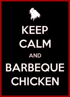 Keep Calm and Barbeque Chicken - Henry's Outdoor Chicken BBQ - PNE
