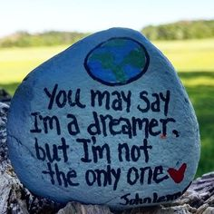 sayings- you may say i am a dreamer_ I am not the only one