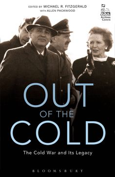 Out of the Cold: The Cold War and Its Legacy: Michael R. Fitzgerald, Allen Packwood: 9781623568917: UConn access.