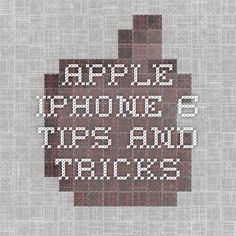 Apple - iPhone 6 - Tips and Tricks