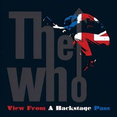 The Who - View From A Backstage Pass