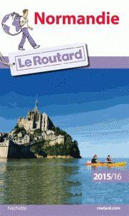 Guide du Routard Normandie  édition 2015-2016 http://catalogues-bu.univ-lemans.fr/flora_umaine/jsp/index_view_direct_anonymous.jsp?PPN=184571227