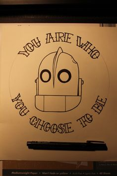 The Iron Giant, my favorite movie as a kid. I'd probably just get his head, no words, as part of a sleeve.
