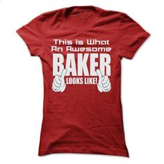 THIS IS AN AWESOME Baker LOOKS LIKE T SHIRTS - #tees #funny shirts. GET YOURS => https://www.sunfrog.com/LifeStyle/THIS-IS-AN-AWESOME-Baker-LOOKS-LIKE-T-SHIRTS-Ladies.html?id=60505