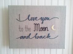Embroidered Linen Canvas - I Love You To The Moon And Back - Wall Art - Shelf Art