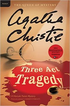 Three Act Tragedy: A Hercule Poirot Mystery by Agatha Christie