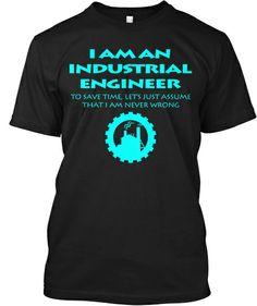 Soy ingeniero industrial para ahorrar tiempo sólo permite suponer que nunca estoy equivocado