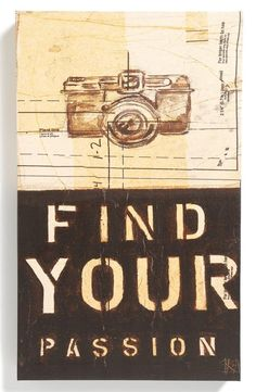 Main Image - Third and Wall Art 'Find Your Passion' Sign Funny Photography, Quotes About Photography, Passion Photography, Digital Photography, Great Quotes, Quotes To Live By, Inspirational Quotes, Letter Stencils, Photo Quotes