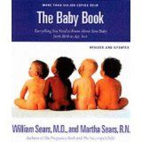 The Baby Book: Everything You Need to Know About Your Baby from Birth to Age Two (Revised and Updated Edition) (Paperback)By Martha Sears
