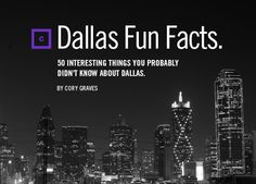 Dallas Fun Facts