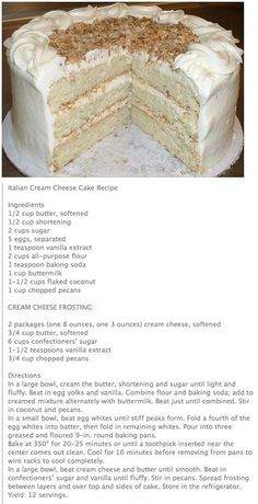 Italian cream cake with cream cheese frosting Italian Cream Cheese Cake, Italian Cake, Cake With Cream Cheese, Italian Desserts, Cream Cheeses, Italian Creme Cake Recipes, Italian Cookies, Cream Cheese Frosting, Just Desserts
