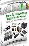 Battery Reconditioning - Free Kindle Book - EZ Battery Reconditioning: How To Recondition Batteries At Home Bring your batteries back to life Check more at www.free-kindle-b... Save Money And NEVER Buy A New Battery Again