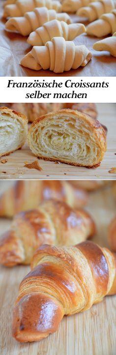 Französische Croissants selber macher. So lecker, dass sich der AUfwand auf jeden Fall lohnt!