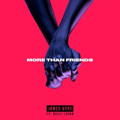 More Than Friends, a song by James Hype, Kelli-Leigh on Spotify