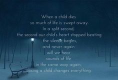 Losing a child changes everything. Cameron I love you with all I am I Miss My Daughter, My Beautiful Daughter, Beautiful Soul, Missing My Son, Missing You So Much, Jean Christophe, Grieving Mother, Child Loss, Losing A Child