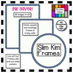 Add a pop of color without using a ton of ink. Slim Kim Frames (circle, rectangle and square frames) $ https://www.teacherspayteachers.com/Product/Ink-Savers-Slim-Kim-Frames-2055174