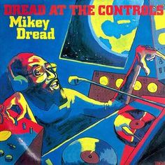 Dread At The Controls, by Mikey Dread