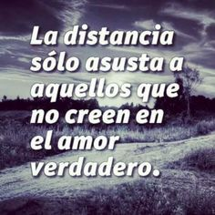"""""""distance only scares those who dont believe in true love."""""""