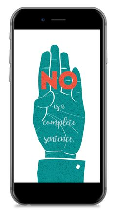 No Is A Complete Sentence (Wallpaper - Phone)