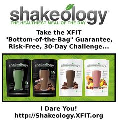 """Try Shakeology risk-free with our """"Bottom-of-the-Bag"""" Guarantee. http://Shakeology.XFIT.org/"""